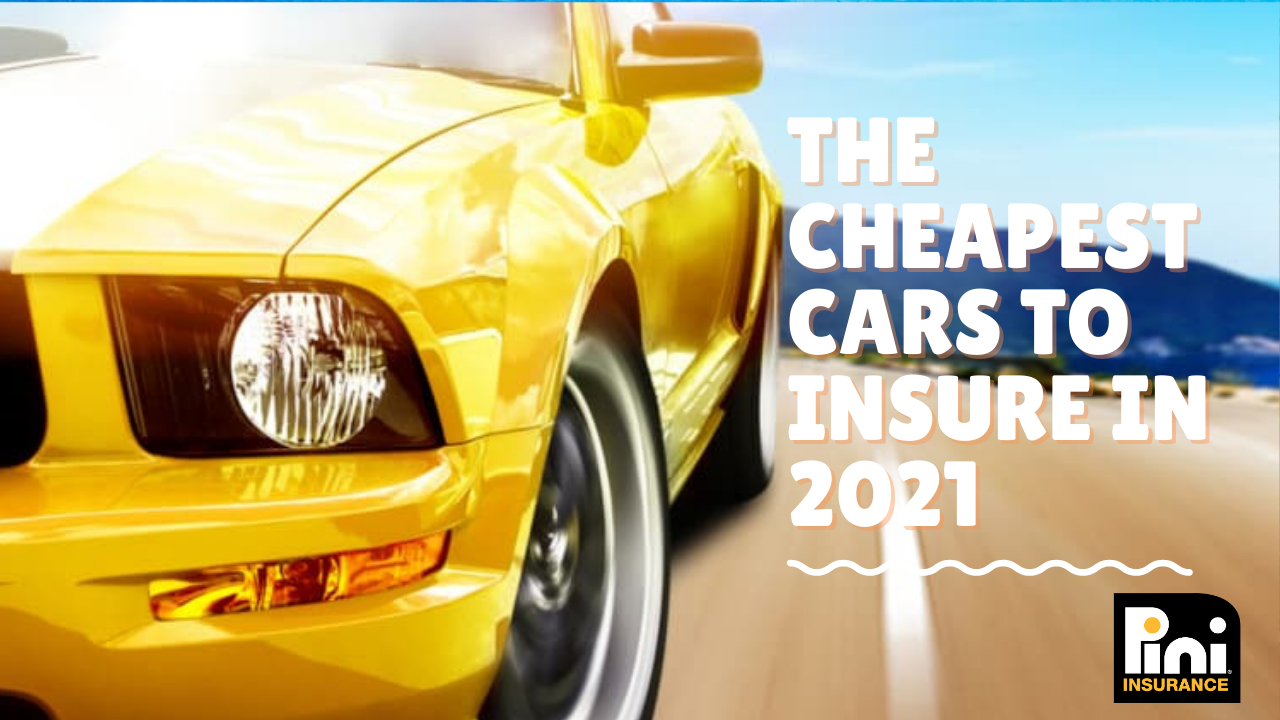 The Cheapest Cars to Insure in 2021