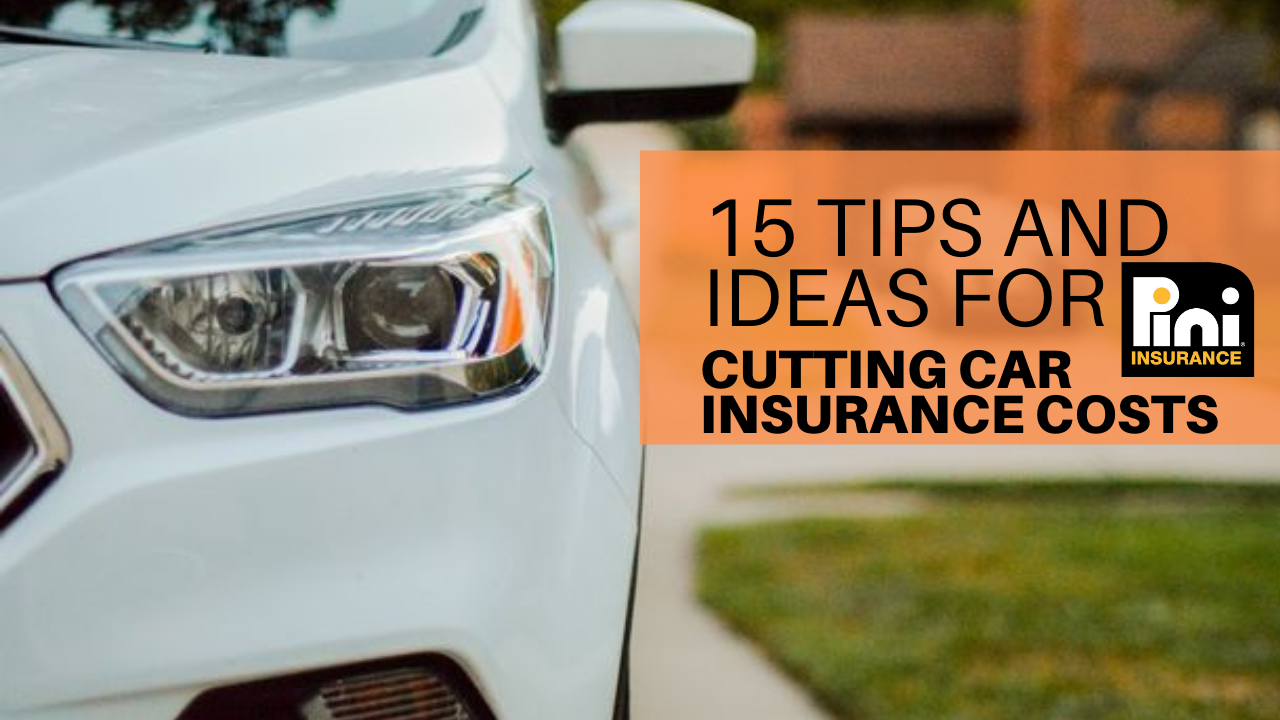 15 Tips and Ideas for Cutting Car Insurance Costs